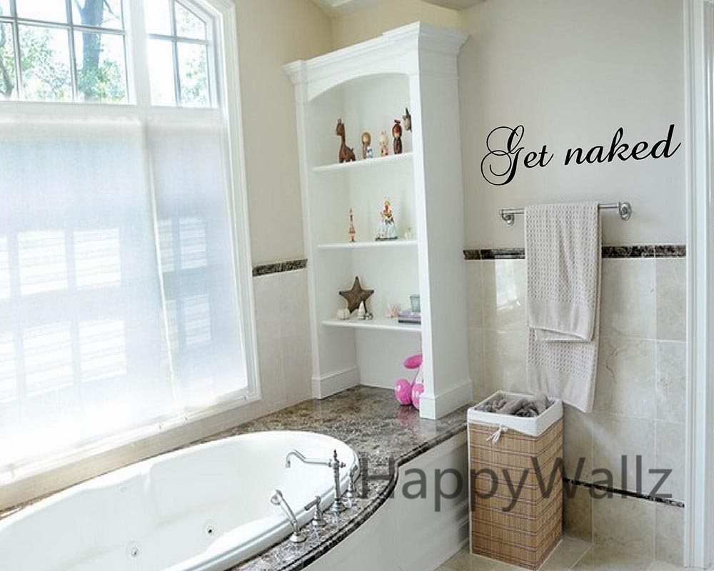 Amazing Get Naked Custom Quotes Wall Sticker DIY Get Named Quote Wall Decal  Washroom Bathroom Vinyl Wall Decor Hot Sale Free ShippingC18 In Wall  Stickers From Home ...