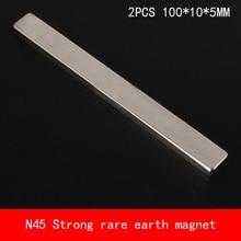 цена на 2PCS 100*10*5mm N45 strip Strong NdFeB rare earth magnet permanent 100X10X5MM