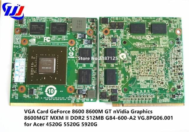VG.8PG06.002 VG.8PG06.001 8600M GT G84 600 A2 512M VGA Video card for 5920G 5930G 6530G 6920G 6930G 6935G 7520G 7720G 8730G цена