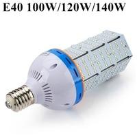E40 SMD2835 100W/120W/140W LED Corn Light Cold White/Warm White LED Bulb Corn Lampada for Factory Warehouse Square Street Garage