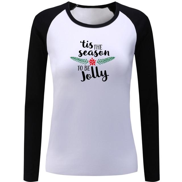 Fashion Tis the season to be Jolly Print Patchwork Long Sleeve T Shirt Women  Cotton O Neck Girl s Tshirt Basic T-shirt for Lady 946c8b93e731