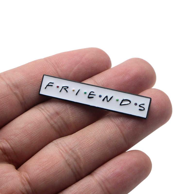 K52 serie de televisión Friends Pin divertido Metal broches y pines esmalte insignias para mochila broche camiseta Collar joyería 1 Uds