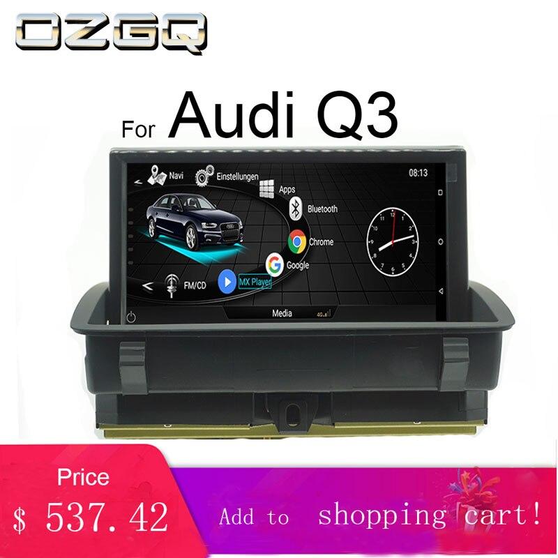 OZGQ Android Системы 8 дюймов Автомобильный мультимедийный плеер Авторадио головного блока gps навигации для Audi 2013 2018 Q3 с картой WI FI 4G