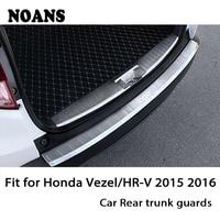NOANS For Honda Vezel/HR V 2015 2016 Auto Car Rear Trunk Door Bumper Anti Scratch Strips Stainless Steel Accessories