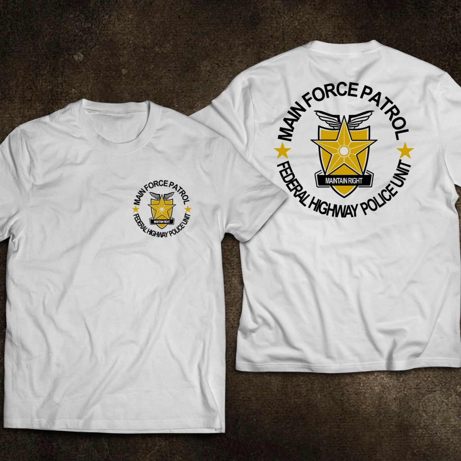 2019 Funny New Main Force Patrol Federal Higway Police Unit Mad Max Movie T-Shirt Double Side Unisex Tee