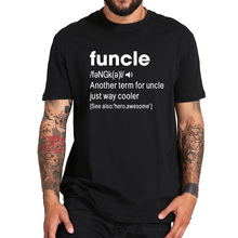 a8ee7623 Uncle Funcle Definition T Shirt Men Funny Word Design Tee Humor Gift Tops  100% Cotton