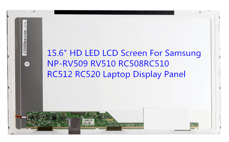 15.6 HD LED LCD Screen For Samsung NP-RV509 RV510 RC508 RC510 RC512 RC520 Laptop Display Panel