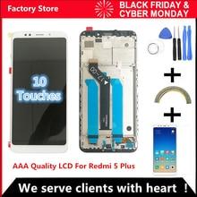 10-Touch AAA качественный ЖК-дисплей+ рамка для Xiaomi Redmi 5 Plus ЖК-экран Замена для Redmi 5 Plus ЖК-экран Snapdragon 625
