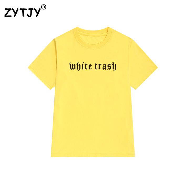 HTB1Xul4QVXXXXbJXpXXq6xXFXXXM - White Trash Women T Shirt PTC 19