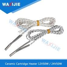 5PCS Waxijie Ceramic Cartridge Heater For J-head Extruder 3D Printers Parts 6mm*20mm Heating Tube HeatedRod 1m 2m 12V50W 24V50W