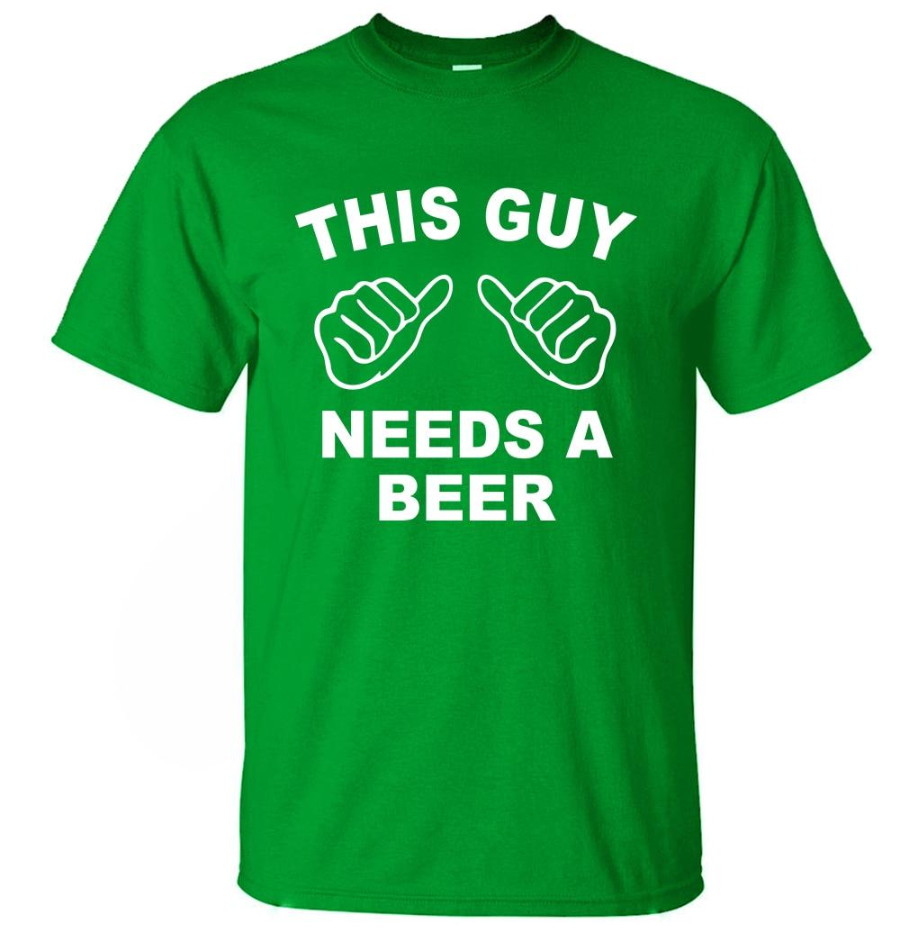This Guy Needs A Beer Funny T Shirts Men 2019 Summer Creative Short Sleeve T Shirt 100% Cotton Mens T-Shirt Hipster Men's Tops