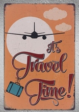 1pc time to travel vacation plane Tin Plate Sign wall plaques Decoration Dropshipping metal Poster