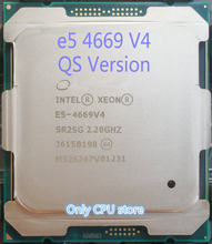 Original Intel Xeon QS Version Processor E5 4669V4 2.20GHz 55M 22CORES 14NM E5-4669V4 LGA2011-3 135W E5 4669 V4(China)