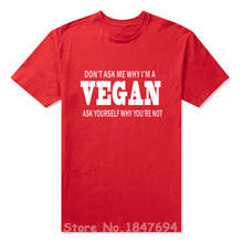 """Don't ask me why I'm a VEGAN. Ask yourself why you're not"" T-shirt / 6 Colors"