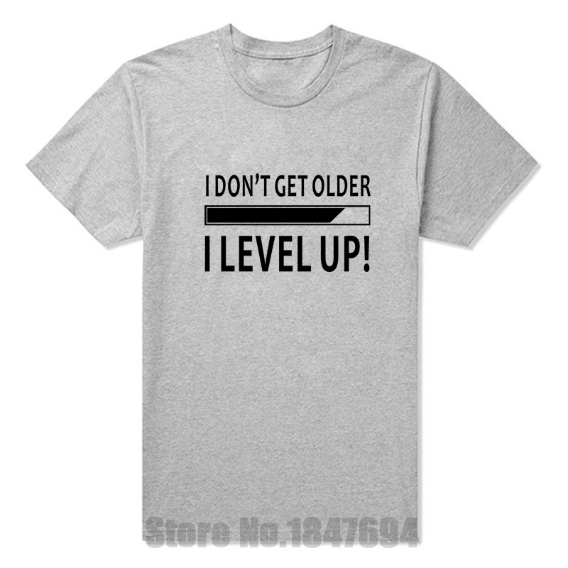New I Dont Get Older I Level Up Funny Birthday Nerd Gamer Holiday T Shirt Tshirts Cotton Short Sleeve Humor Funny T-shirts