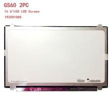 Laptop LCD LED Display Screen For MSI GS60 2PC N156HCA-EA1 WUXGA FHD EDP 15.6LED 1920X1080 5d10m42869 b140han04 2 ips matte antiglare 1920x1080 fhd matrix for laptop 14 0 lcd screen led display replacement