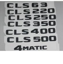 цена на Gloss Black Trunk Letters Number Badge Emblem Emblems for Mercedes Benz CLS63 AMG CLS220 CLS250 CLS350 CLS400 CLS500 4MATIC