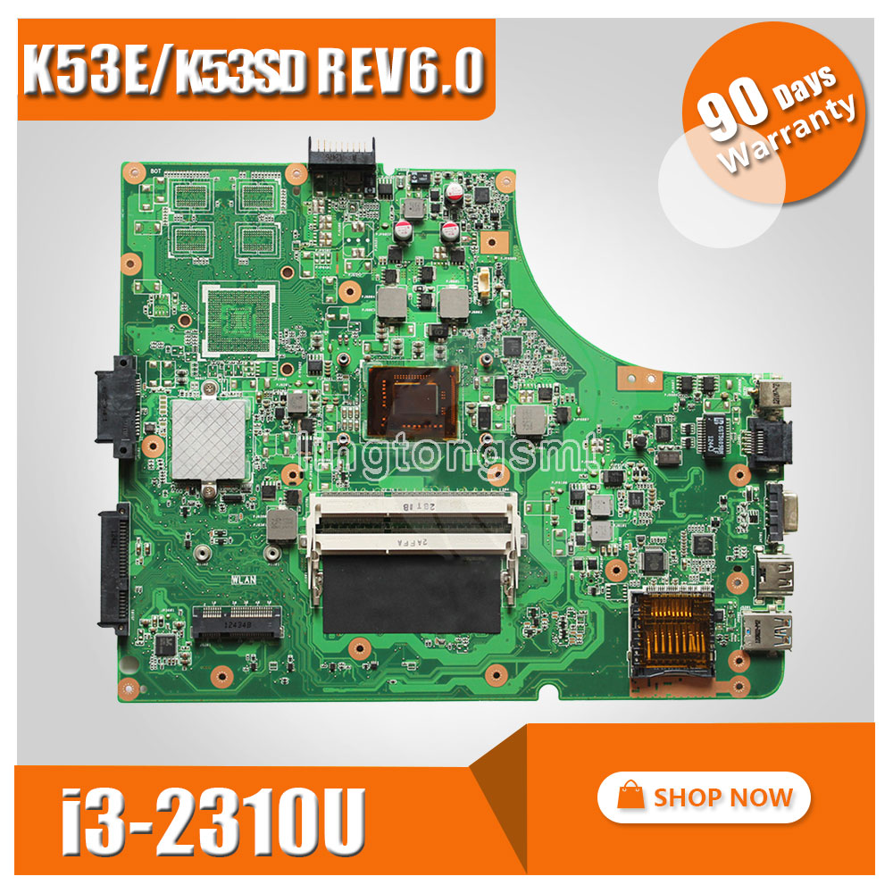 K53SD REV:6.0 Laptop Motherboard with i3 CPU USB3.0 Mianboard for Asus K53SD Integrated not with graphics DDR3 Mianboard tested original fully tested laptop motherboard for asus 1215 1215n vx6 rev 1 4 with cpu intel ddr3 and free shipping