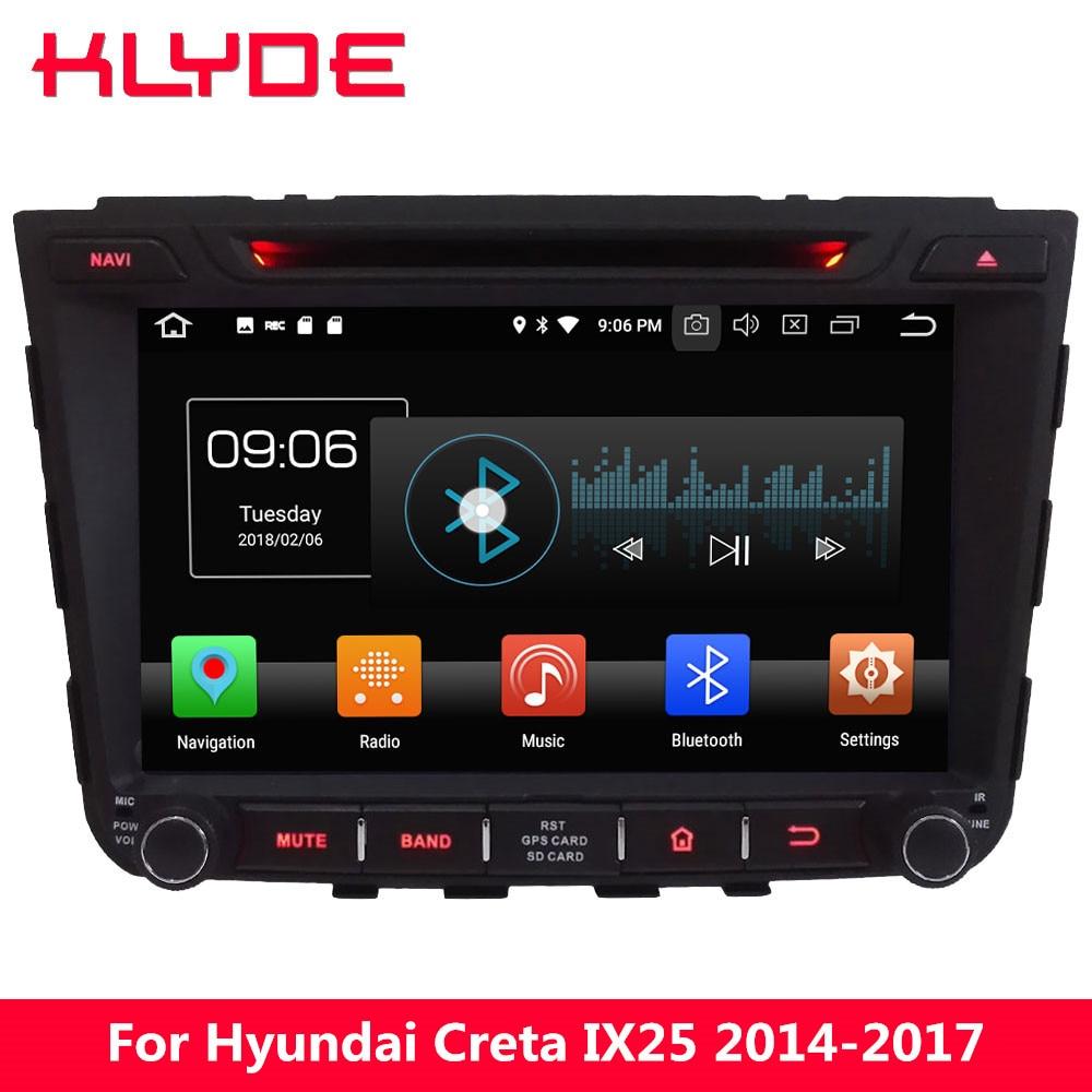 KLYDE 8 Octa Core PX5 4 г WI-FI Android 8,0 4 ГБ Оперативная память 32 ГБ Встроенная память dvd-плеер радио gps навигации для hyundai IX25 Creta 2014-2017