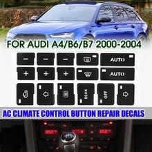 А4 B6 B7 автомобильный Кондиционер AC климат контроль Кнопки Ремонт наклейки для Audi A4 B6 B7 2000 2001 2002 2003 2004