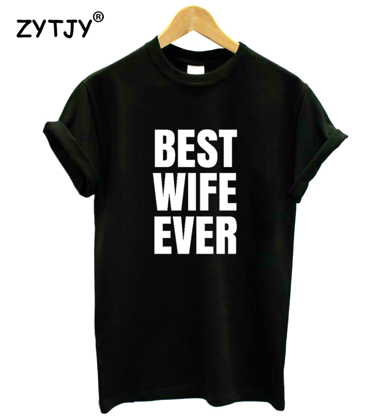 Best <font><b>Wife</b></font> Ever Letters Print Women Tshirt Cotton Casual Funny t <font><b>Shirt</b></font> For Lady Girl Top Tee Hipster Tumblr Drop Ship HH-90 image