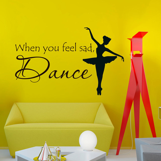 Elegant Ballet Dancer Wall Decal Quotes When You Feel Sad Dance ...