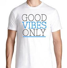 GOOD VIBES ONLY  T SHIRT Custom Printed Tshirt R7