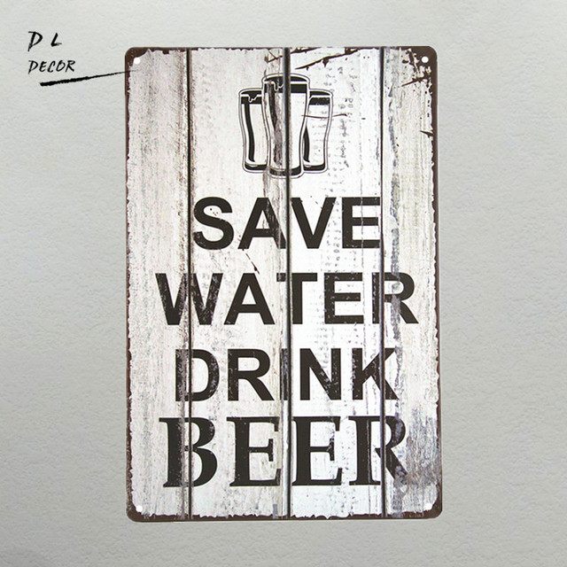 DL- Novelty Save Water Drink Beer TIN SIGN Bar Metal Pub Wall Decor Shop wall pictures for living room