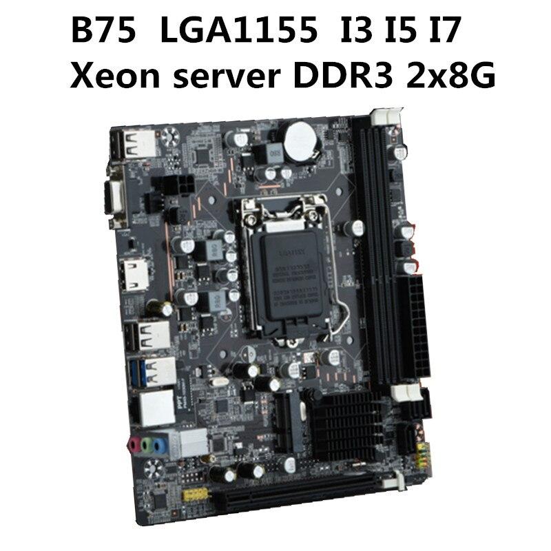 New B75 motherboard desktop computer LGA1155 pin I3 I5 I7 Xeon CPU supports DDR3 16G SATA3.0 USB3.0 PCIE 16X VGA HDMI new x58 motherboard desktop computer lga1366 cpu pin supports ddr3 16g ecc reg serve ram sata2 0 usb2 0