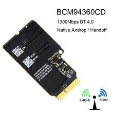 Dual Band BCM94360 WiFi Bluetooth WLAN Card 2.4GHz/5GHz & BT 4.0 broadcom BCM94360CD wireless Module For Apple iMac A1418 A1419 broadcom bcm94352z dual band wireless ac ngff 802 11ac 867mbps wifi bluetooth bt 4 0 card for lenovo thinkpad 04x6020