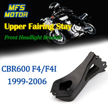 For 99-06 Honda CBR600 CBR 600 F4 F4I Upper Fairing Stay Front headlight Bracket 1999 2000 2001 2002 2003 2004 2005 2006 customize injection molded for honda cbr 600 f4i fairings 01 02 03 black red cbr600 2001 2002 2003 fairing body kit re24