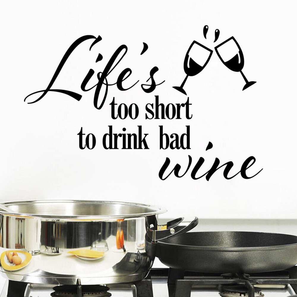 Life is too short to drink bad wine Words Quotes Wall Sticker Home Decor Vinyl Decals Wall Mural Fashion Wallpaper ES 104 in Wall Stickers from Home Garden