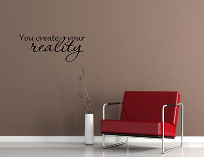 You Create Your Reality Vinyl Quotes Sayings Decals Home Decor Wall