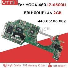 00UP146 для lenovo Thinkpad Йога 460 материнская плата для ноутбуков FRU: 00UP146 448.05106.0021 SR2EZ I7-6500U DDR3 2 ГБ 100% полностью протестирована