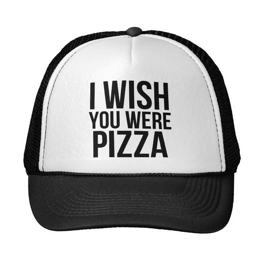 I Wish You Were Pizza Letter Print Baseball Cap Trucker Hat For Women Men Unisex Mesh Adjustable Size Drop Ship Black White M-23 wish you were here