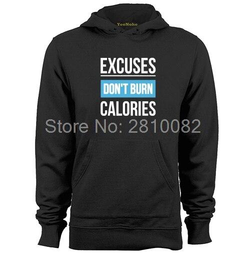 EXCUSES DONT BURN CALORIES Mens & Womens High quality Hoodies Sweatshirts