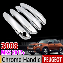 Para Peugeot 3008 2017 2018 de Lujo Chrome Cubierta de La Manija Set MK2 segunda Generación Nunca Se Oxida Accesorios Del Coche Pegatinas Coche Styling
