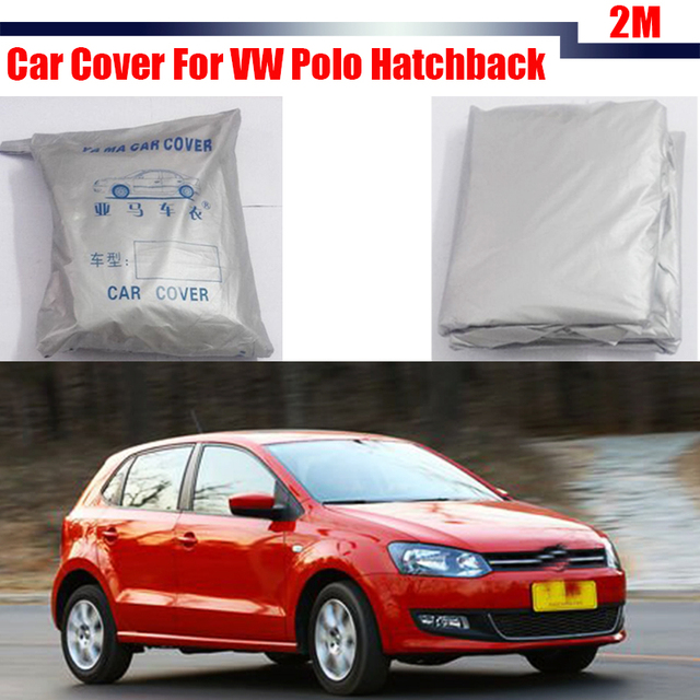Free Shipping ! Car Cover Sun Rain Snow Resistant Anti-UV Protection Cover Dustproof For VW Volkswagen Polo Hatchback