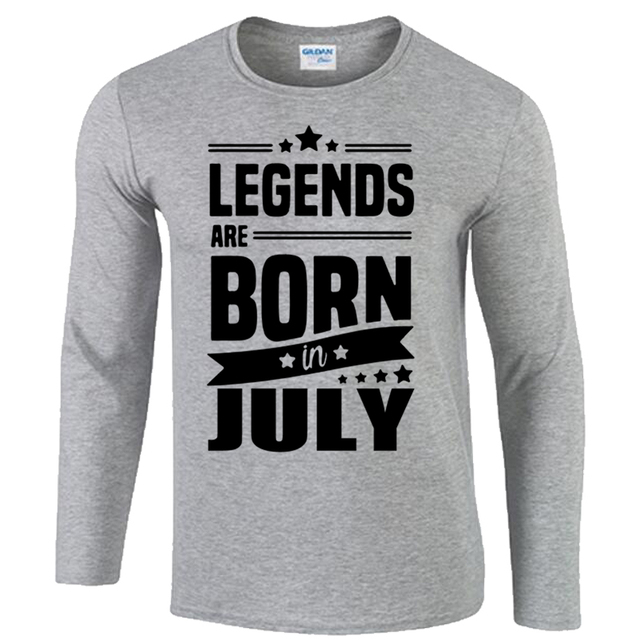 45fd8d5b6 Legends Are Born In July Funny Birthday Dad Gift Fashion Men's T Shirt Cool  Tops Cotton O-Neck Long Sleeve Tees