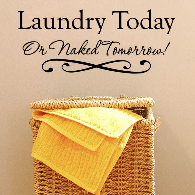 Laundry Today Or Naked Tomorrow Vinyl Wall Decal Lettering Quotes ...