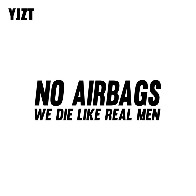 YJZT 16CM*5CM NO AIRBAGS WE DIE LIKE REAL MEN Sticker Decal Funny Car Vinyl Black/Silver C11-0681