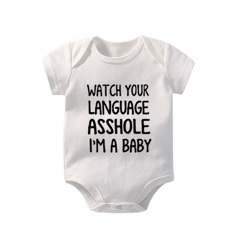 2019 New Design Watch Your Language Asshole I'm A Baby Baby Bodysuit Customized Baby Boy Girl Clothes