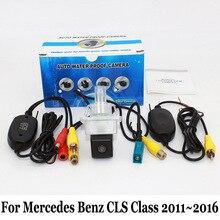 Автомобильная Камера Заднего вида Для Mercedes Benz CLS Class W218 2011 ~ 2016/RCA Проводной Или Беспроводной HD Широкоугольный Объектив Ночного Видения камеры