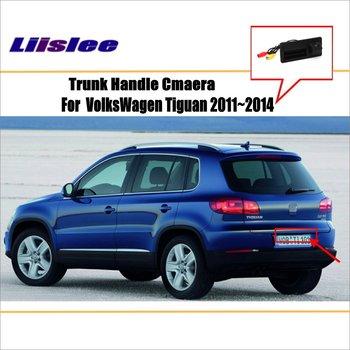 Liislee For VW VolksWagen Tiguan 2011~2014 - Reverse Back Up Camera / Parking Camera / NTST PAL / Reverse Hole OEM Trunk Handle ram pickup back up assist reverse aid camera
