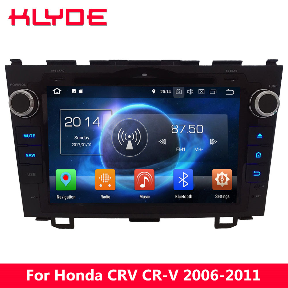 KLYDE Octa Core 4G Android 8.0 7.1 6 4GB RAM 32GB ROM Car DVD Multimedia Player For Honda CRV CR-V 2006 2007 2008 2009 2010 2011 klyde 9 ips 4g android 8 0 octa core 4gb ram 32gb car dvd player radio gps navigation for mazda 3 2004 2005 2006 2007 2008 2009