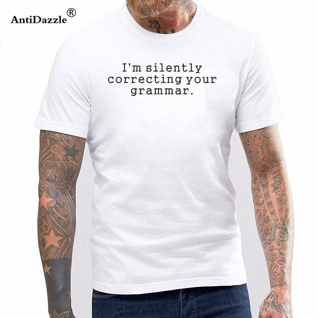 60f16fd1 I'm Silently Correcting Your Grammar English Teacher T Shirt Novelty Funny Tshirt  Mens Clothing Short Sleeve Camisetas T-shirt
