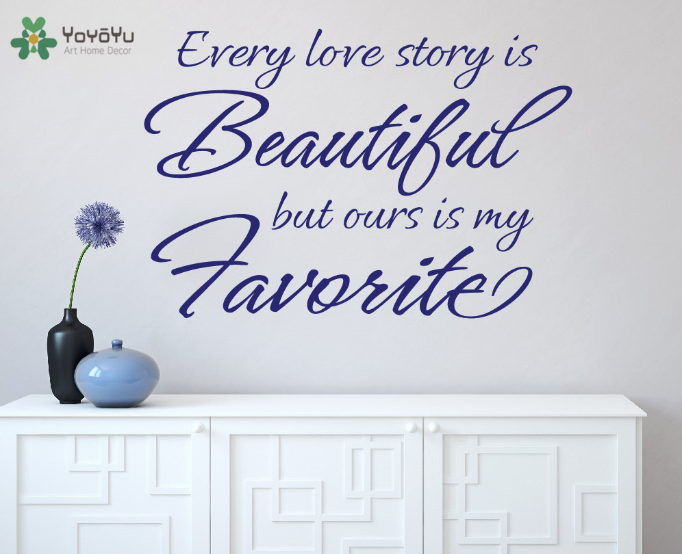 YOYOYU Wall Decal Wedding Vinyl Wall Stickers Quotes Every Love Story is Beautiful Love Story Removable Art Mural Special SY667