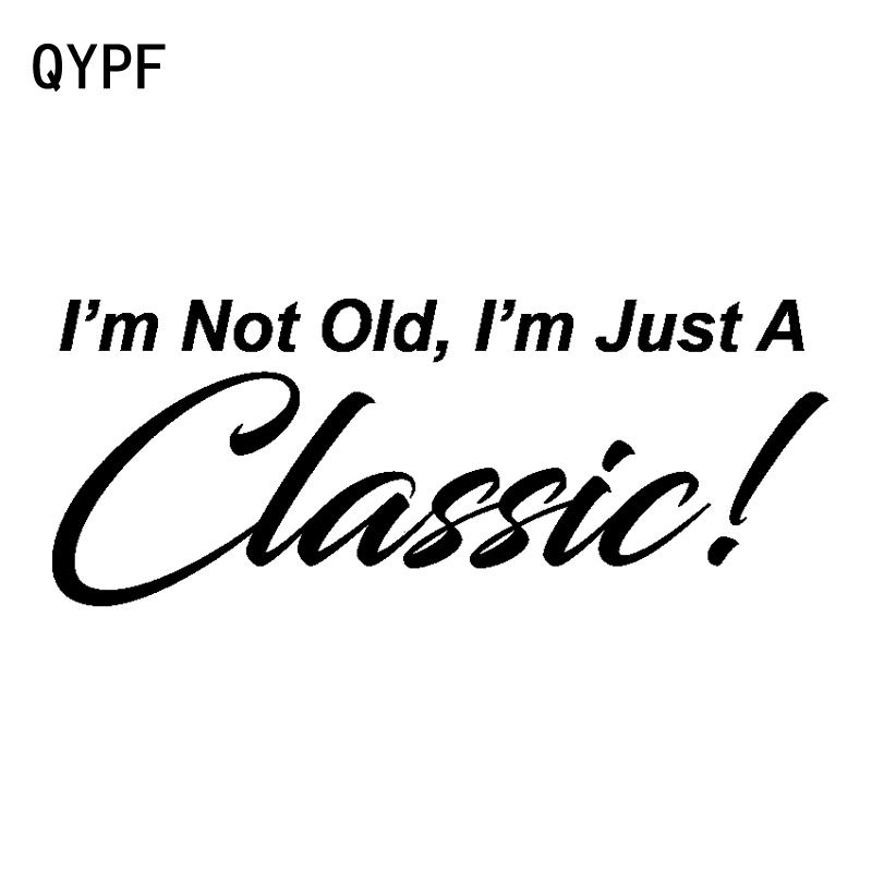 Car Stickers Automobiles & Motorcycles Dependable Qypf 17.8cm*7cm Interesting Im Not Old Im Just A Classic Decal Black Silver Vinyl Graphical Car Sticker C15-2332