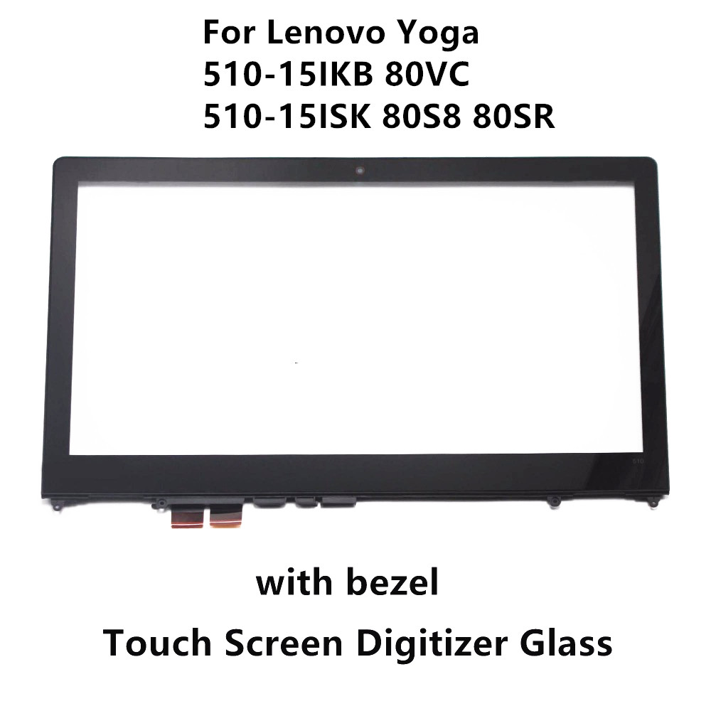 New 15.6 For Lenovo Yoga 510-15ISK 80SR 80S8 510-15IKB 80VC Laptop Touch Screen Panel Digitizer Sensor Glass Replacement+Bezel high quality lower fuser roller for kyocera 1620 1635 1648 1650 low pressure roller