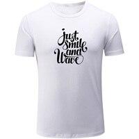 Chỉ cần Nụ Cười và Sóng Art Văn Ngắn Tay Áo Vui T Shirt nam giới Phụ Nữ Boy Cô Gái Đa Màu T-Shirt Casual Cotton Áo Thun dành cho quà tặng